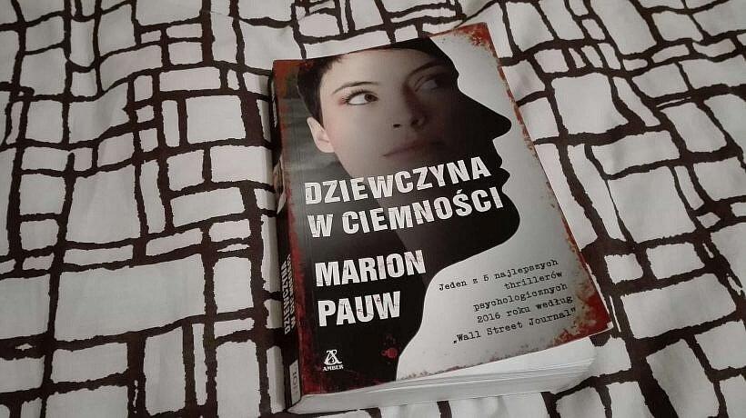 """IMG 20180604 232223 820x460 - """"Dziewczyna w ciemności"""", Marion Pauw - kryminał na lato"""