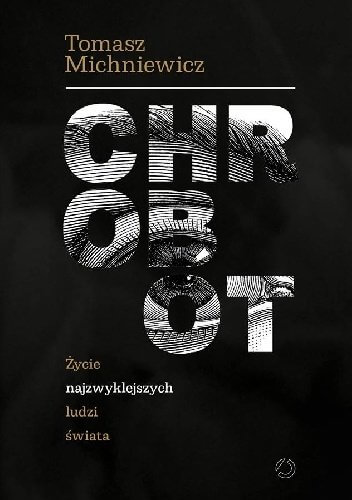 """682120 352x500 - """"Chrobot"""" Tomasz Michniewicz - detale codzienności"""