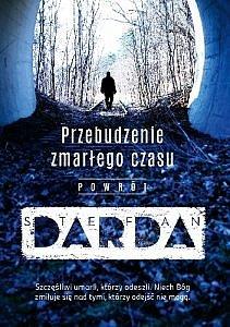 """729916 352x500 211x300 - """"Przebudzenie zmarłego czasu. Powrót"""", Stefan Darda"""