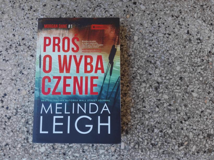 """IMG 20190831 172008 820x615 - Seria kryminałów z Morgan Dane.""""Proś o wybaczenie"""" Melindy Leigh"""