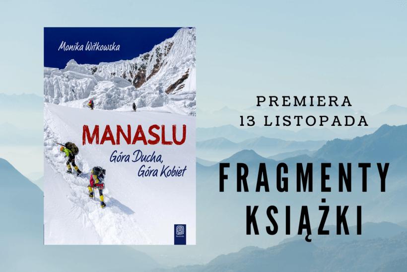 """Fragmenty książki 820x547 - PRZEDPREMIEROWO! Fragmenty """"Manaslu. Góra Ducha, Góra Kobiet"""" Moniki Witkowskiej"""