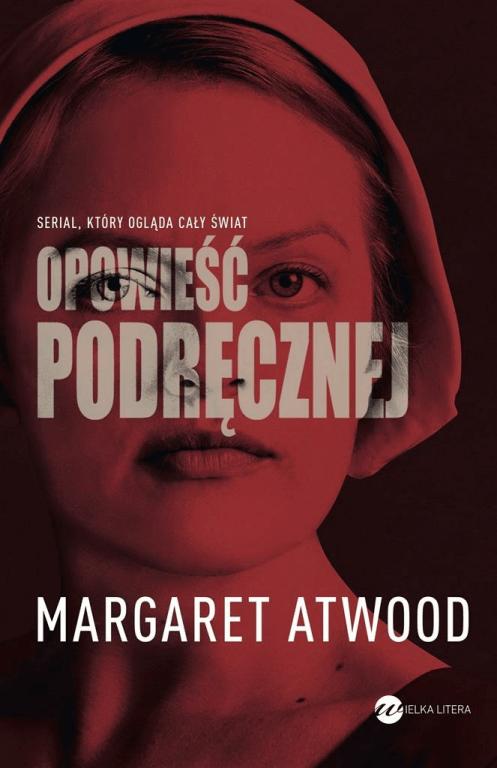 """opowieść podręcznej - """"Opowieść podręcznej"""" czyli niepokojąca dystopia Margaret Atwood"""