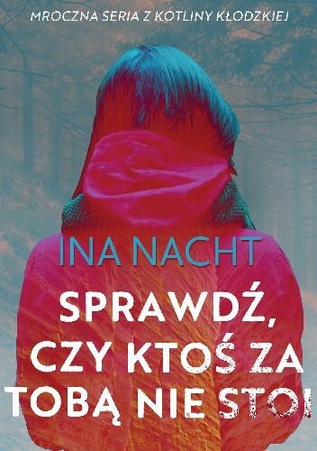 """842991 352x500 1 - """"Sprawdź, czyktoś zatobą niestoi"""" - Ina Nacht"""