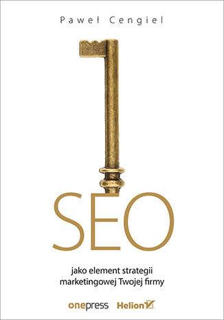 seoele - SEO jako element strategii marketingowej Twojejfirmy, P.Cengiel