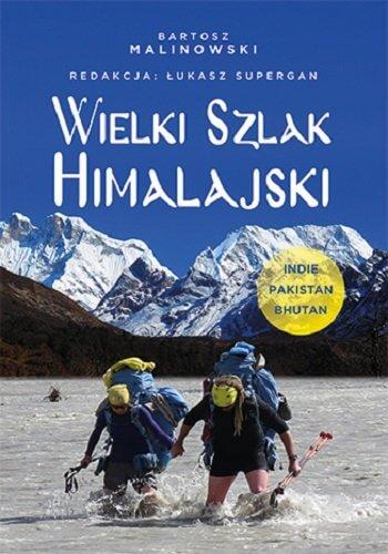 wielki szlak himalajski indie pakistan bhutan - Wielki Szlak Himalajski - Bartosz Malinowski