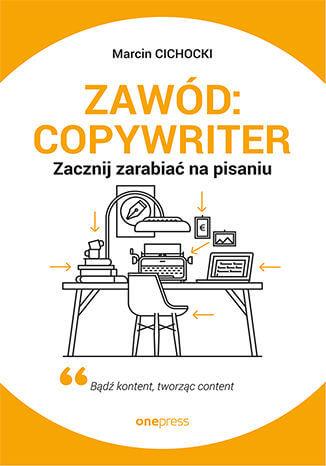 zawod copywriter Macin Cichocki - Zawód: copywriter - Marcin Cichocki