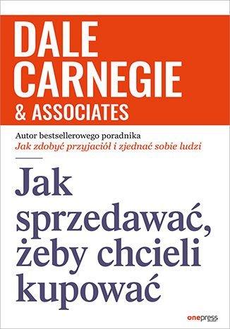 p - Jak sprzedawać, żeby chcieli kupować - Dale Carnegie & Associates