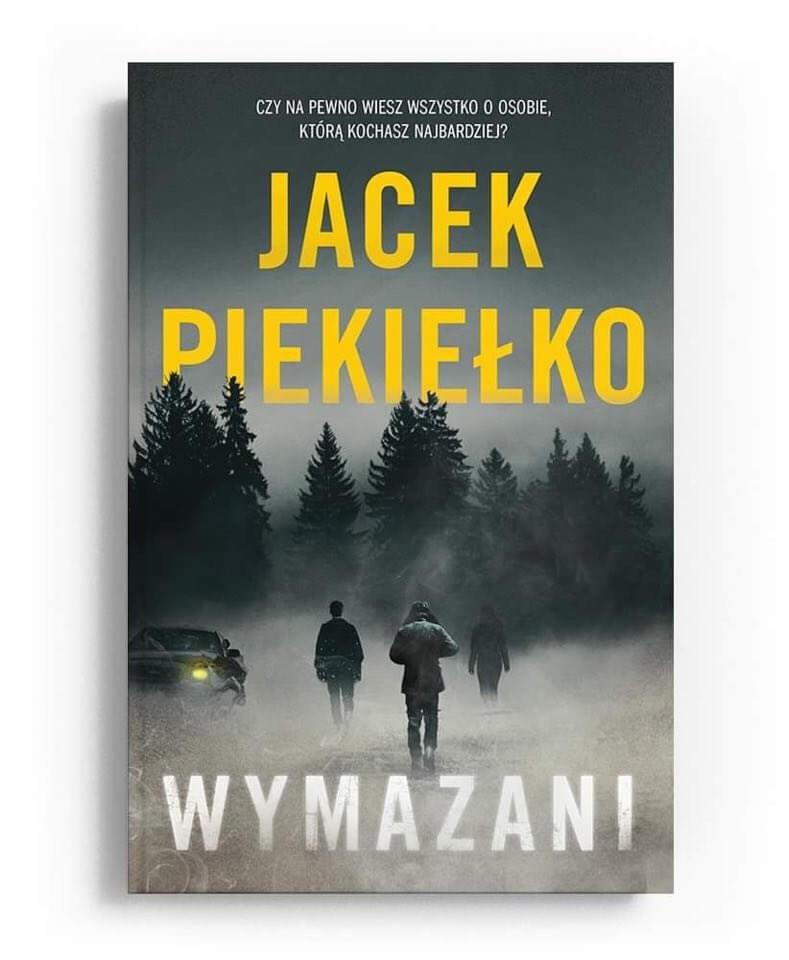 wymazani - Niewidoczni, Wymazani - Jacek Piekiełko